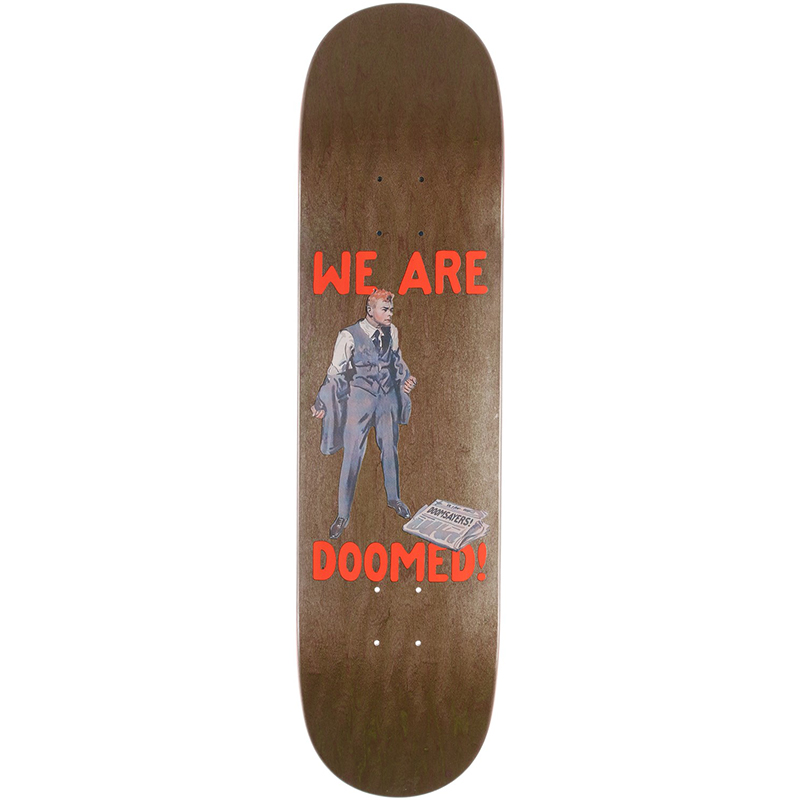 Doom Sayers We Are Doomed Skateboard Deck Assorted Colors 8.28