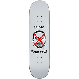 Skate Mental Wieger I Hate Your Face Skateboard Deck 8.125