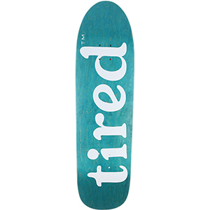 Tired Lowercase on Slick Skateboard Deck 9.189