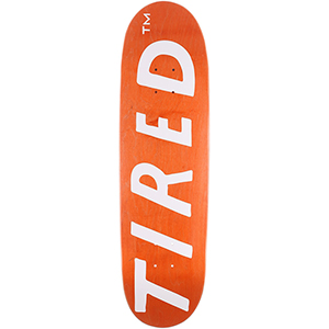 Tired Uppercase on Joel Skateboard Deck 8.625