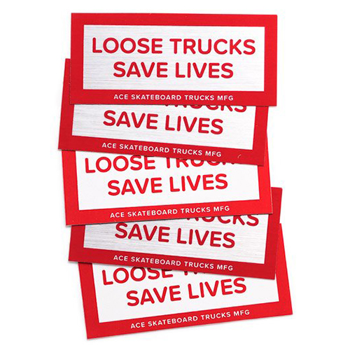 Ace Loose Trucks Saves Lives Sticker 3.5 Inch